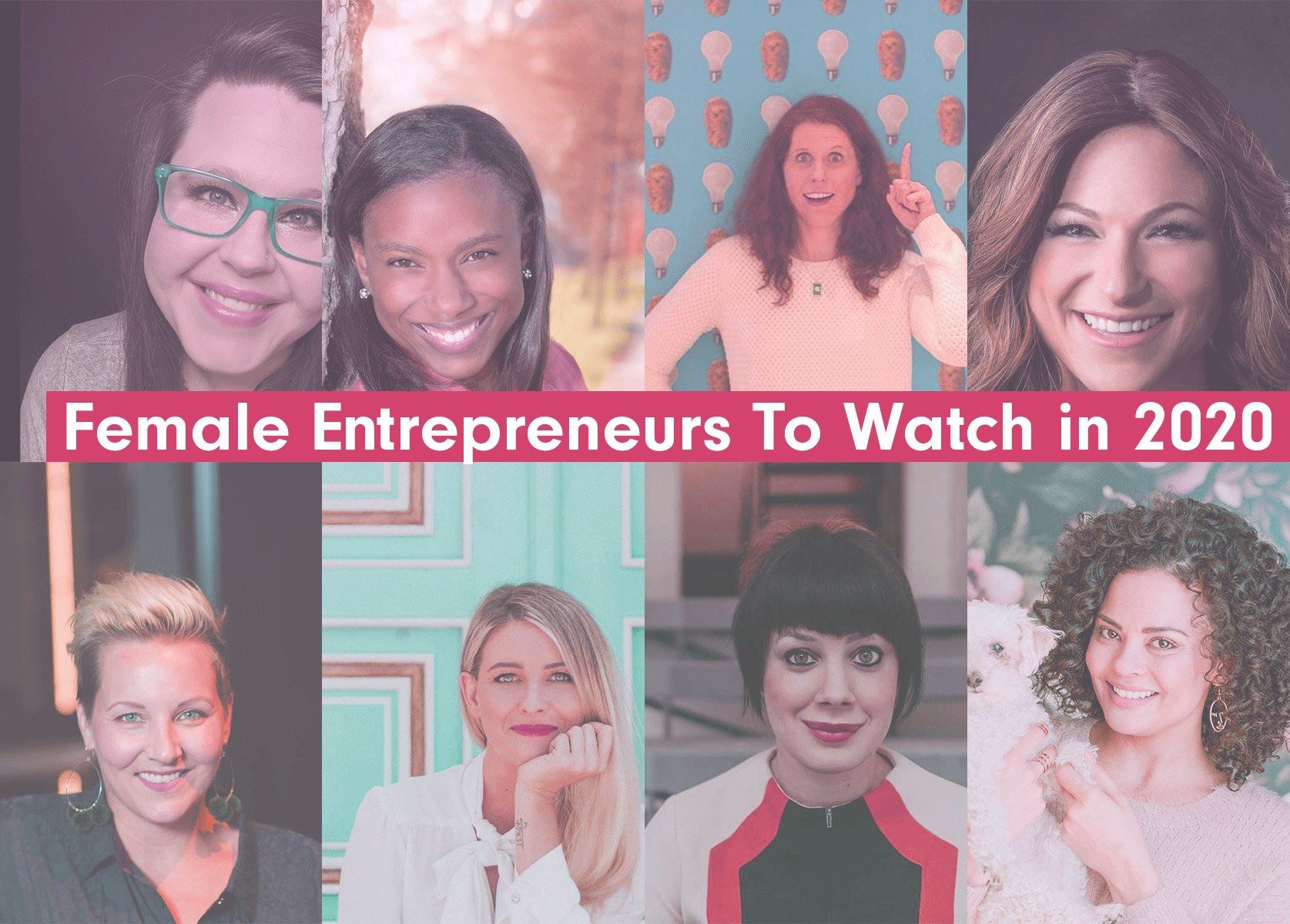 Awesome Female Entrepreneurs To Watch in 2020